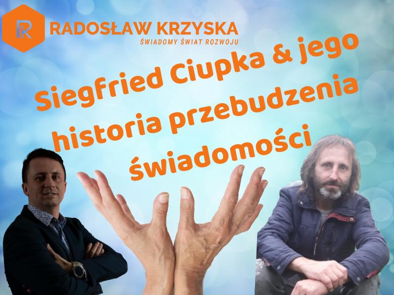Siegfried Ciupka i jego historia przebudzenia świadomości