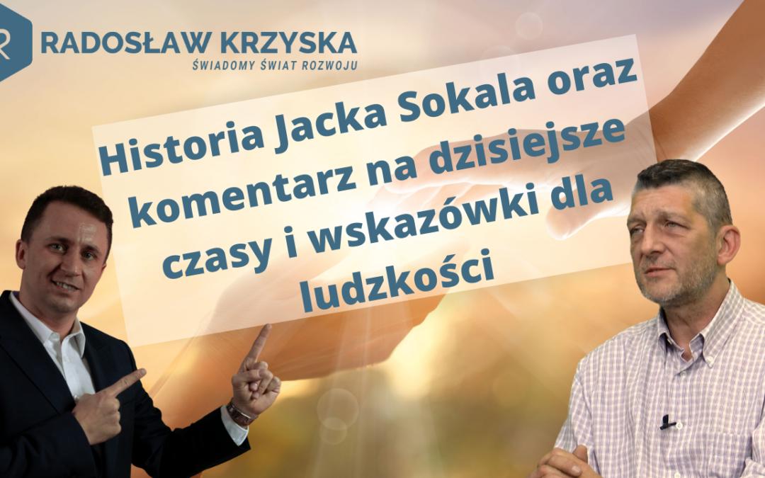 Wywiad z Jackiem Sokalem – Historia Jacka i komentarz na dzisiejsze czasy